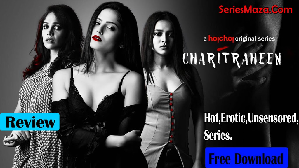 Charitraheen Hindi Complete Web Series Review 480p Free Download