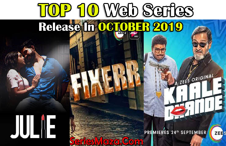 Top 10 Best Hindi Web Series Release In October 2019