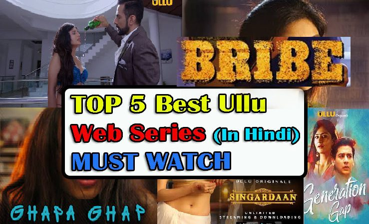 Top 5 Best Ullu Web Series| That You Should Must Watch