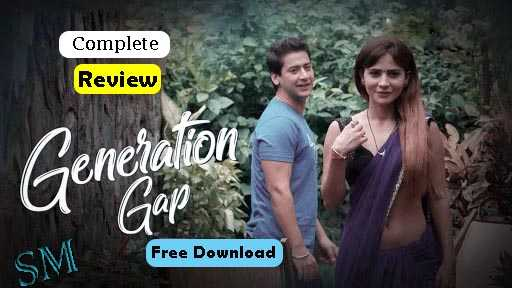 generation gap, generation gap web series, generation gap web series download, generation gap web series cast, generation gap web series ullu,