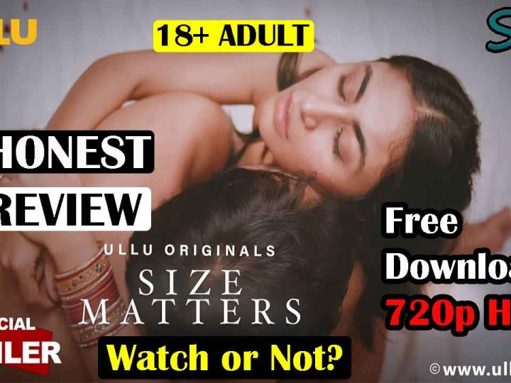 Size Matters Ullu | Free Download 720p HD | Review