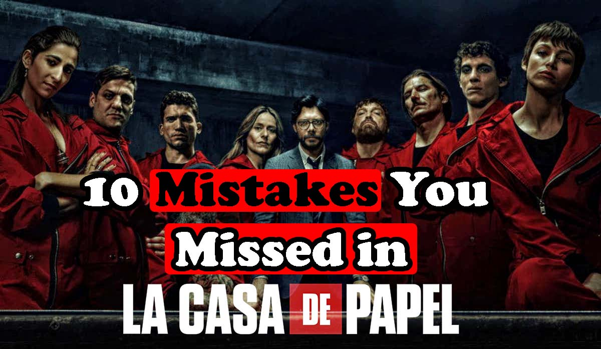 Mistakes in La Casa De Papel, Mistakes in Money Heist, money heist Netflix, money heist season 1, la casa de papel cast, money heist cast, money heist season 4, money heist season 3, la casa de papel season 3,