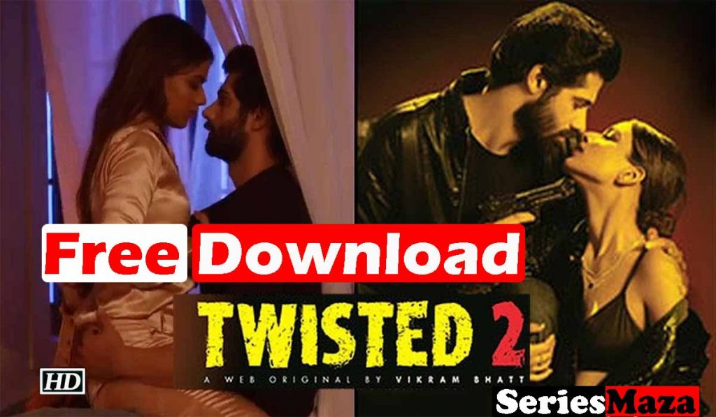 twisted 2 web series all episodes download, twisted 2 web series all episodes download free, twisted season 2 web series all episodes download, twisted 2 web series download all episodes, twisted 2, twisted season 2,