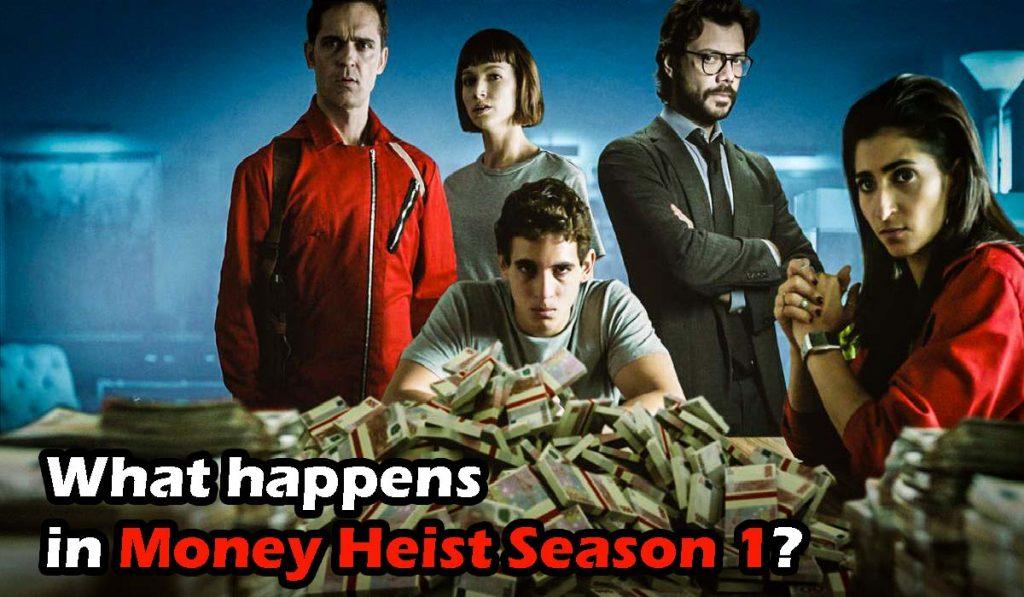 Money Heist Season 1, Is Money heist a true story, What happens in Money Heist Season 1, Where to watch money heist season 1, Money heist season 1 how many episodes, index of money heist season 1,