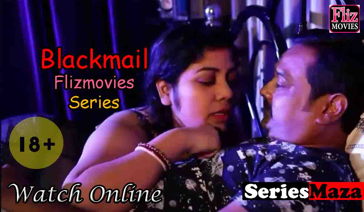 Blackmail Web Series, Blackmail Web Series Cast, Blackmail Web Series Story, Blackmail Web Series Watch Online, Blackmail Web Series Download,