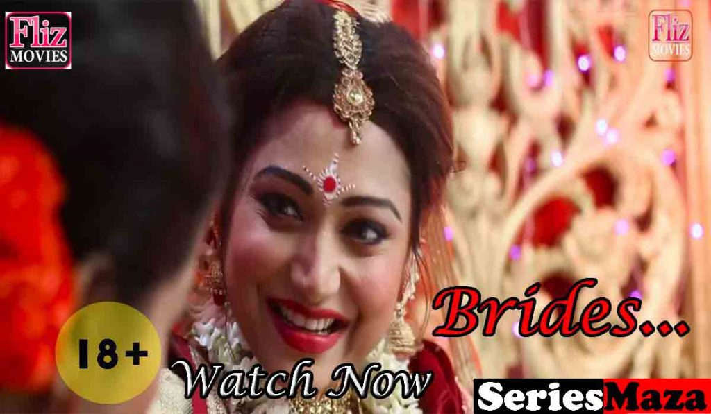 Brides web series, Brides web series Cast, Brides web series Watch Online, Flizmovies watch online, fliz movies dwonload,