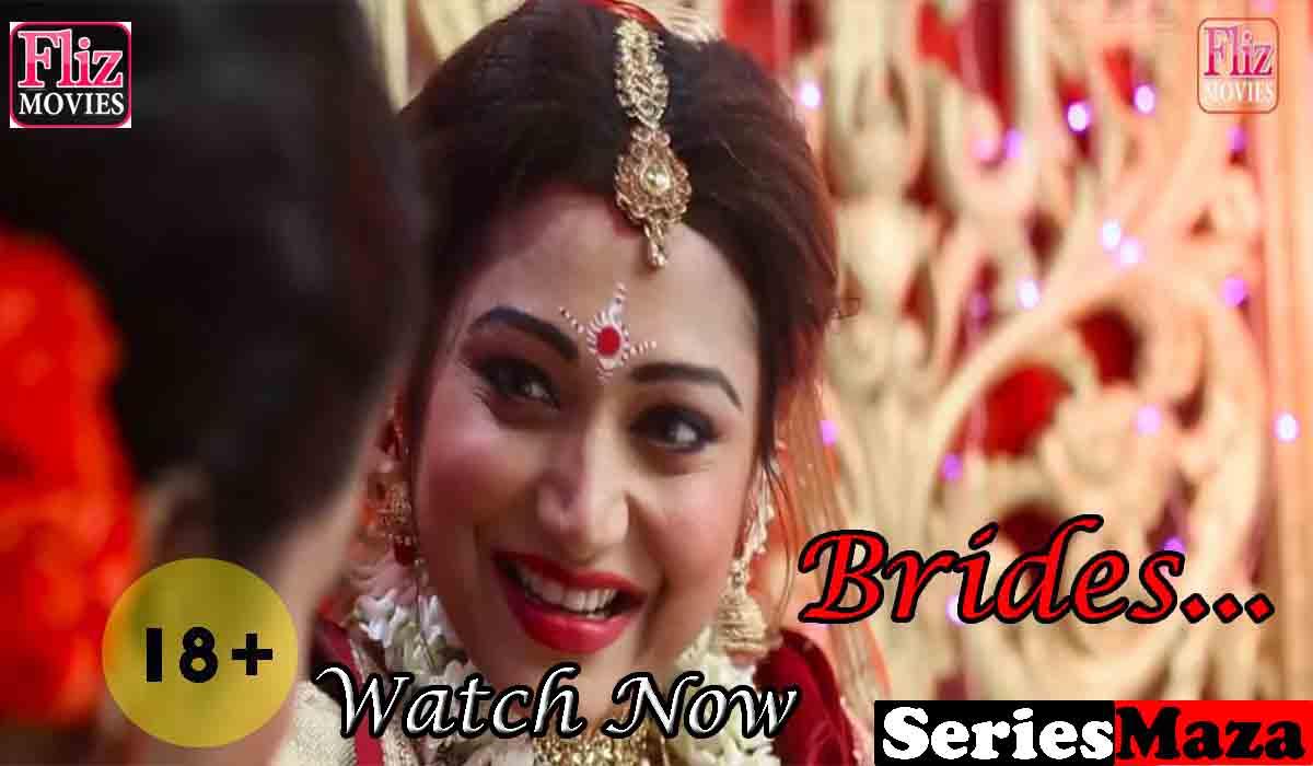 Brides web series, Brides web series Cast, Brides web series Watch Online, Flizmovies watch online, fliz movies dwonload,