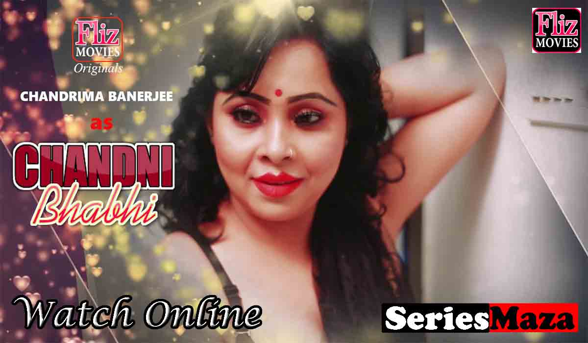 Chandni Bhabhi Web Series,Chandni Bhabhi Web Series Cast, Chandni Bhabhi Web Series Watch Online, Chandni Bhabhi Web Series Download,
