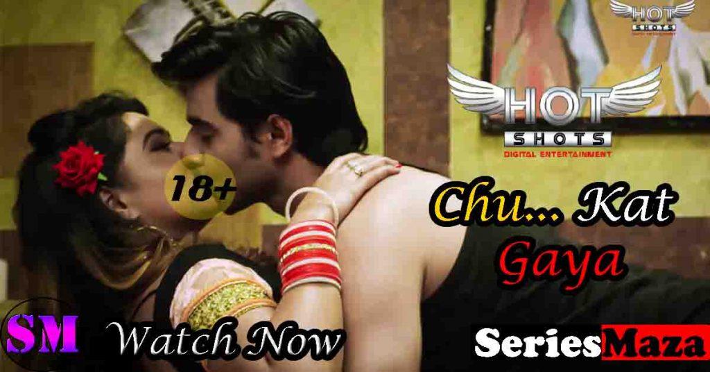 Chu Kat Gaya Web Series, Chu Kat Gaya Web Series Cast, Chu Kat Gaya Web Series Story, Chu Kat Gaya Web Series Watch Online,