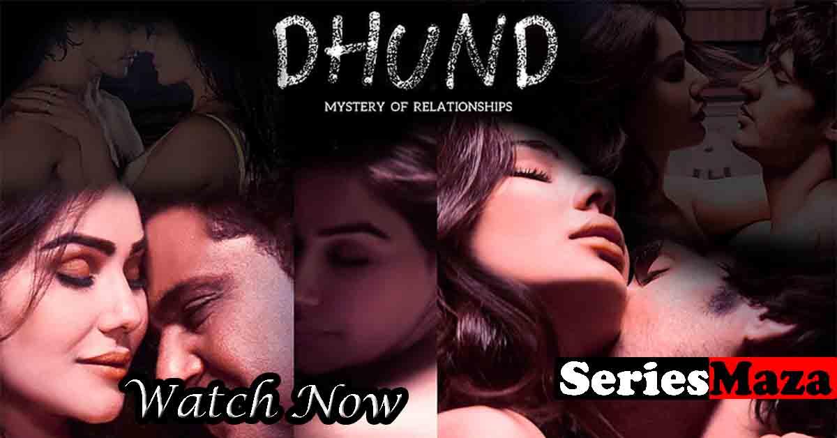 Dhund Web Series, Dhund Web Series Cast,Dhund Web Series Story,Dhund Web Series Watch Online,Dhund Web Series Download,
