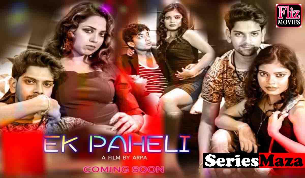 Ek Paheli Web Series, Ek Paheli Web Series Cast, Ek Paheli Web Series Download, Ek Paheli Web Series Watch Online,