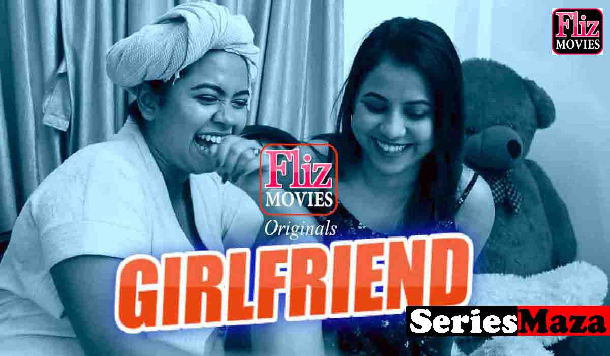 Girlfriend Web Series, Girlfriend Web Series Cast, Girlfriend Web Series Watch online, Girlfriend Web Series Download,