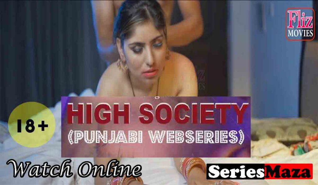 High Society Web Series, High Society Web Series Cast, High Society Web Series Download, High Society Web Series Watch Online,