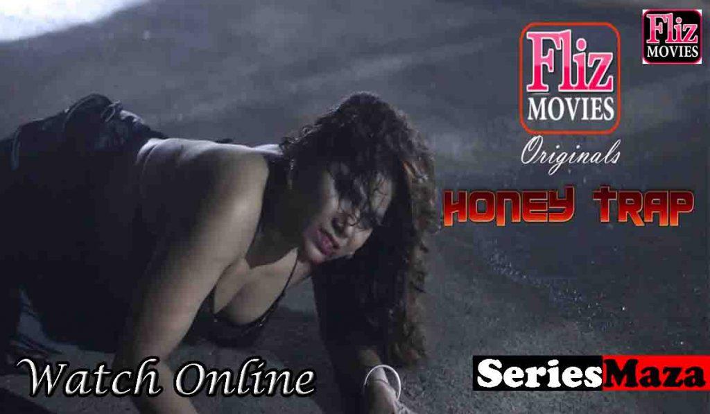 Honey Trap Web Series, Honey Trap Web Series Cast, Honey Trap Web Series Download, Honey Trap Web Series Watch Online,