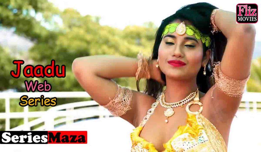 Jaadu Web Series, Jaadu Web Series Cast, Jaadu Web Series Story, Jaadu Web Series Download, Jaadu Web Series Watch online,