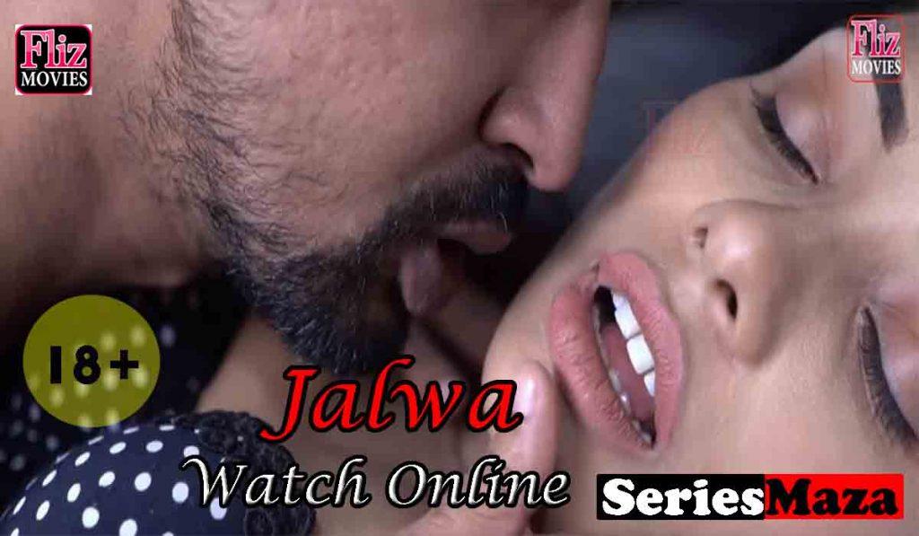 Jalwa Web Series,Jalwa Web Series Story, Jalwa Web Series Cast, Jalwa Web Series Download, Jalwa Web Series Watch Online,