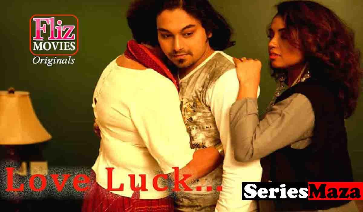 Love Luck Web Series, Love Luck Web Series Cast, Love Luck Web Series Watch Online, Love Luck Web Series Download,
