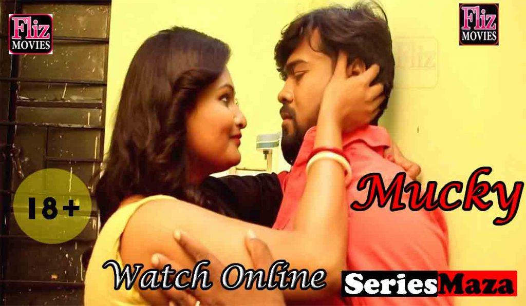 Mucky Web Series, Mucky Web Series Cast, Mucky Web Series Watch Online, Mucky Web Series Download, Fliz movies watch online,