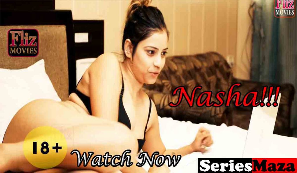 Nasha Web Series, Nasha Web Series Cast, Nasha Web Series Watch online, fliz movies watch online,