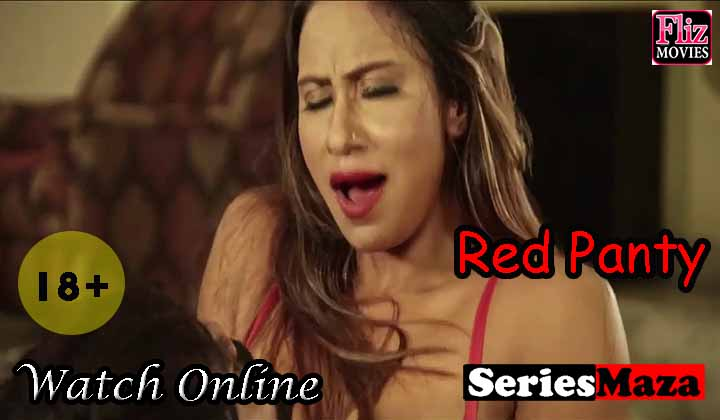 Red Panty Web Series, Red Panty Web Series Cast, Red Panty Web Series Story, Red Panty Web Series Download, Red Panty Web Series Watch Online,