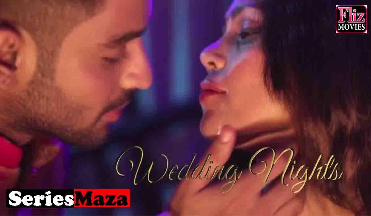 Wedding Nights Web Series, Wedding Nights Web Series Cast, Wedding Nights Web Series Download, Wedding Nights Web Series Watch online,
