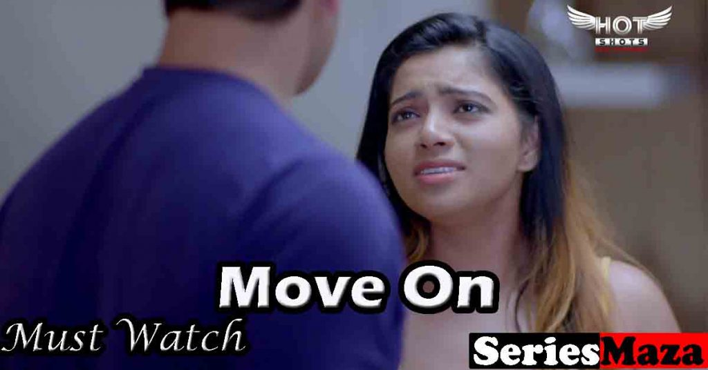 Move On Web Series, Move On Web Series Cast, Move On Web Series Story, Move On Web Series Watch Online,