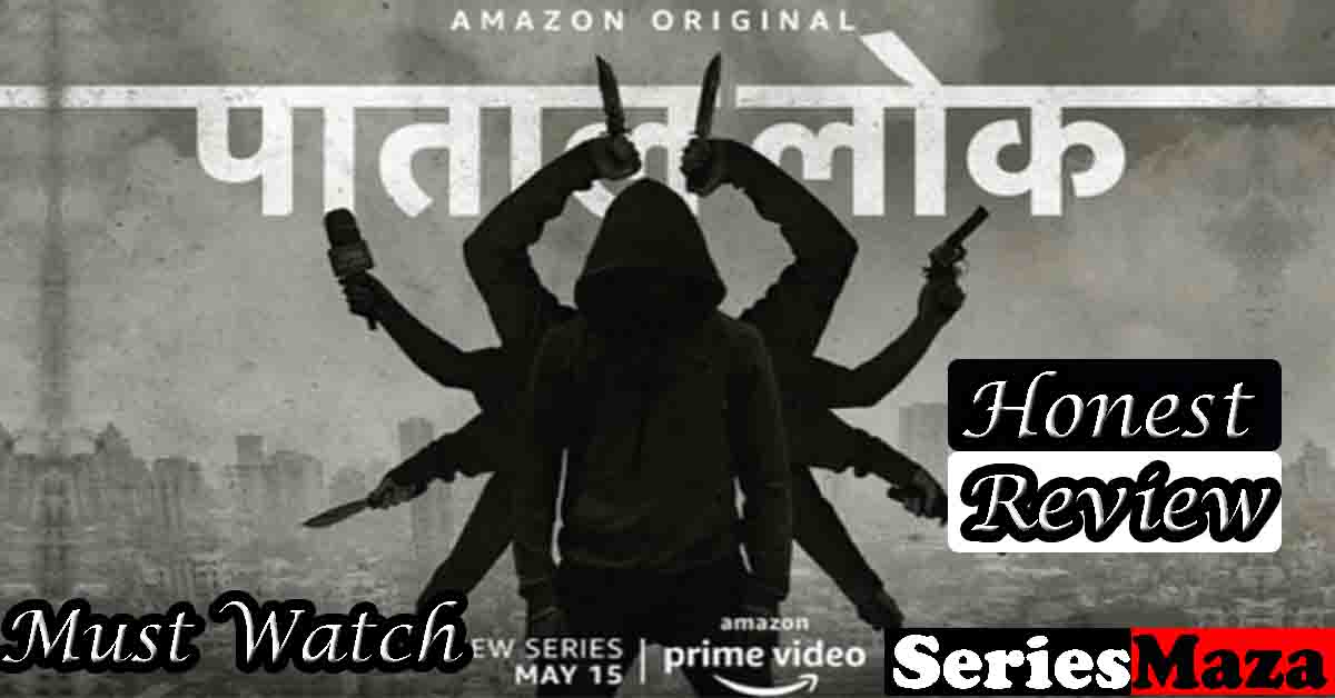 Paatal Lok Review, Paatal Lok Cast, Paatal Lok Story, Paatal Lok Review Watch Online,Paatal Lok download,
