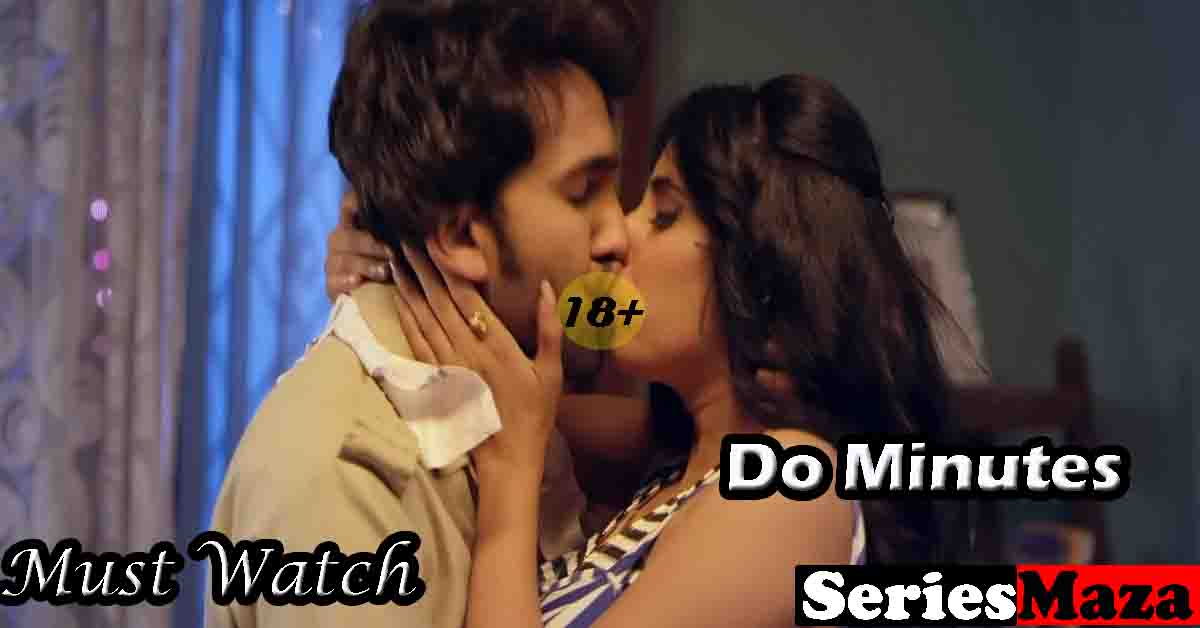Do Minute Web Series, Do Minute Web Series Cast, Do Minute Web Series Story, Do Minute Web Series Watch Online, Do Minute Web Series Download,