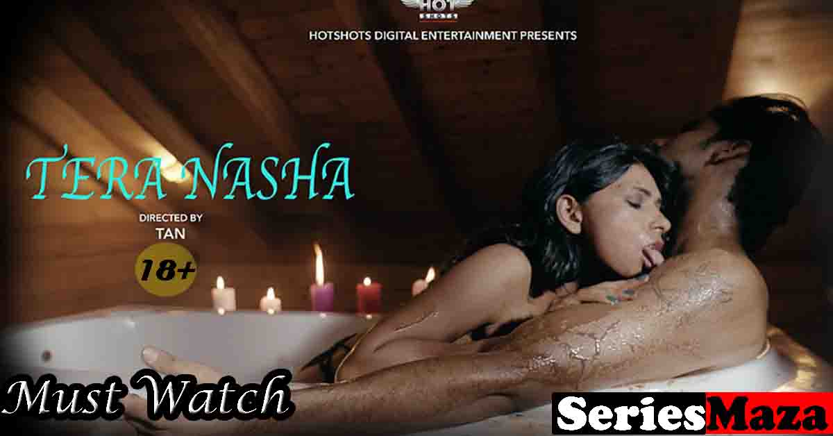 Tera Nasha Web Series, Tera Nasha Web Series Story, Tera Nasha Web Series Cast, Tera Nasha Web Series Watch Online,