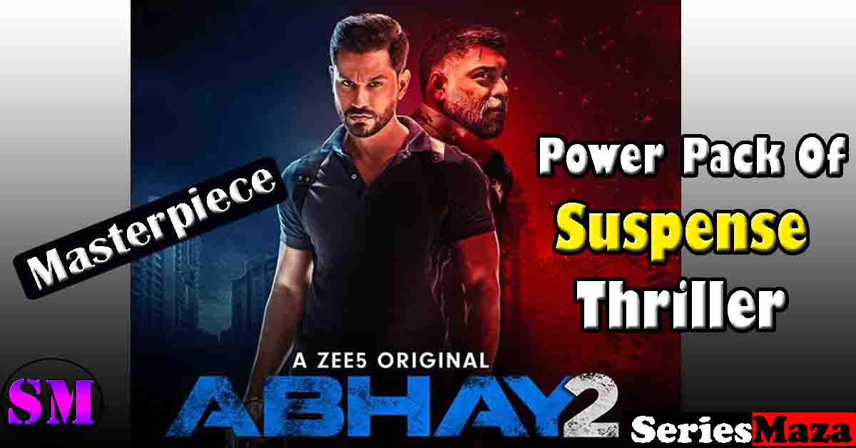 abhay 2 web series review, abhay 2 web series, abhay season 2, abhay season 2 review, abhay 2 cast, abhay 2 story, abhay 2 imdb rating,