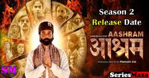 ashram season 2 release date, ashram season 2, ashram season 2 watch online, ashram season 2 cast, ashram web series, ashram 2 release date,