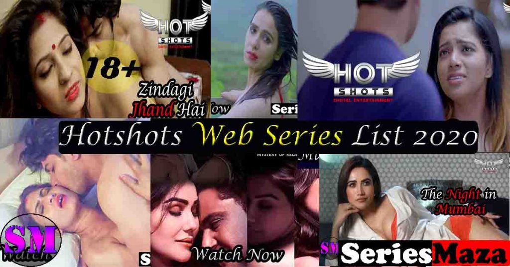 Hotshots web series list, hotshots web series, Hotshots Web Series online, What is Hotshots, hotshots, Hotshots Web Series List 2020, Hotshots Series Watch Online,