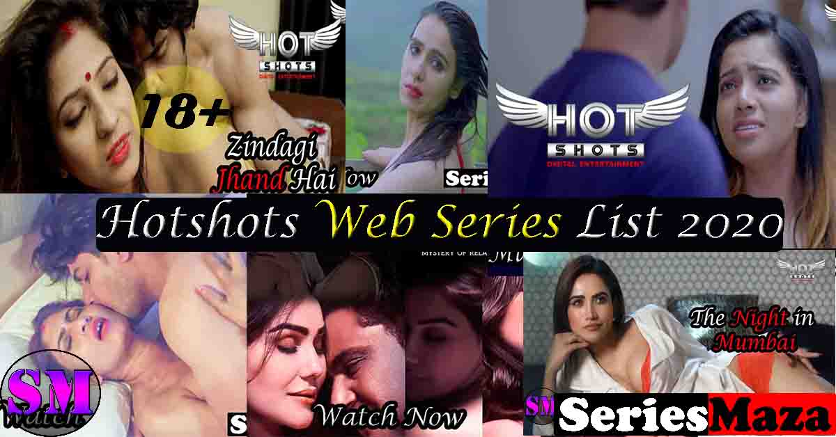 Hotshots web series list, hotshots web series, Hotshots Web Series online, What is Hotshots, hotshots, Hotshots Web Series List 2020, Hotshots Series Watch Online,