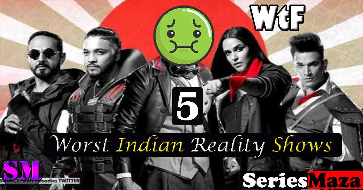 Indian Reality Shows, Reality shows, TV Shows, Worst Indian Reality Shows, TV programs, talent shows, TV dramas, Roadies,