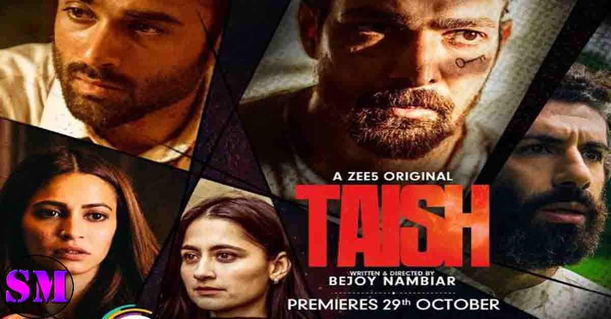 Taish Zee 5 Web Series, taish movie trailer, taish story, taish zee5, taish release date, taish cast,