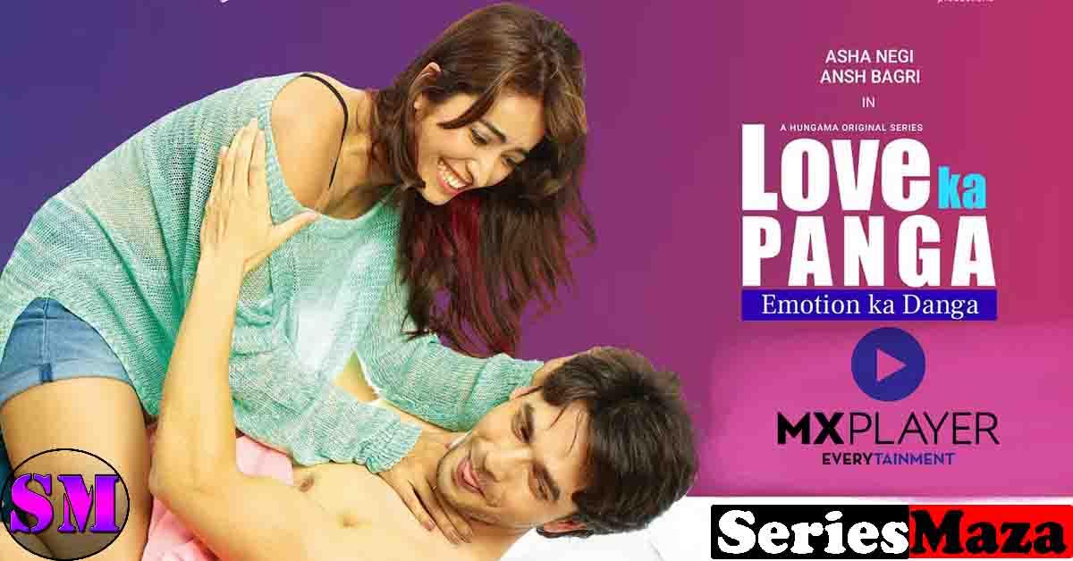 Love Panga Web Series, MX Player Upcoming Web Series, Love Panga Cast, best web series on mx player, MX Player Web series,