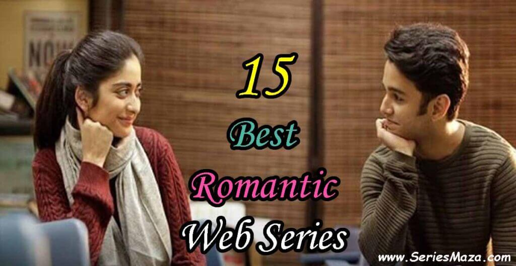Best romantic web series, Best romantic web series Hindi, Romantic web series, Romantic web series Hindi, Romantic web series on YouTube, Best romantic web series on YouTube, Indian romantic web series, Romantic web series on Netflix, Best love web series, Most romantic web series, Top romantic web series,