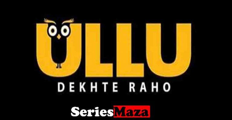 Ullu originals web series list, Ullu Web Series List, ullu original web series list, Ullu web series, ullu app web series list, ullu web series list wiki, ULLU Upcoming Movies, ULLU web series all episodes list,