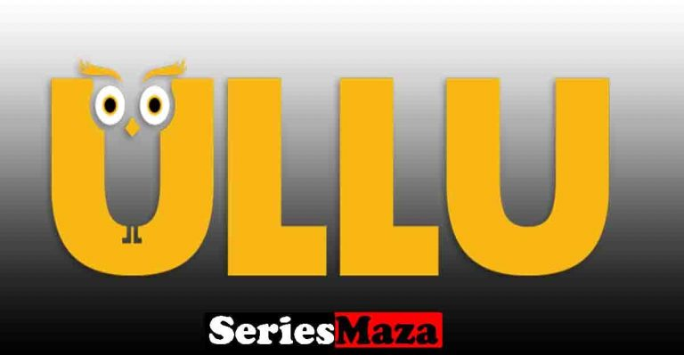 Ullu originals web series list, Ullu Web Series List, ullu original web series list, Ullu web series, ullu app web series list, ullu web series list wiki, ULLU Upcoming Movies, ULLU web series all episodes list,