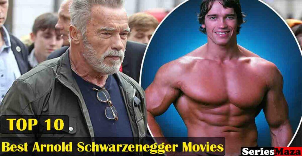 Best Arnold Schwarzenegger Movies, Arnold Schwarzenegger films, Top 10 Arnold Schwarzenegger movies, Best Schwarzenegger movies, Arnold Schwarzenegger famous movies, Arnold Schwarzenegger hit movies, Arnold Schwarzenegger best films, Arnold Schwarzenegger best action movies,
