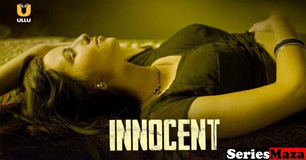 Innocent web series, Innocent web series Cast, Innocent web series Story, Innocent web series watch online, Innocent web series watch online Free, Innocent web series Download, Innocent web series free download, Innocent web series Online,