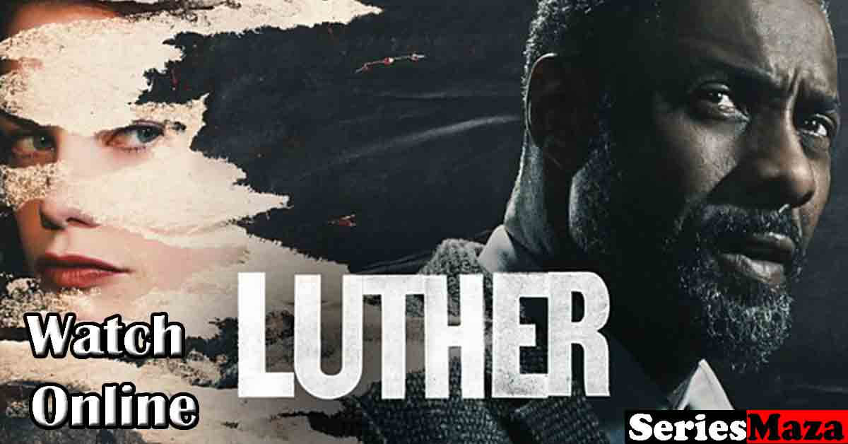 Luther TV Series, Luther TV Series cast, Luther TV Series Review, Luther TV Show, Luther real story, Luther season 1, Luther season 2, Luther season 3, Luther season 4, Luther season 5, Luther season 6,