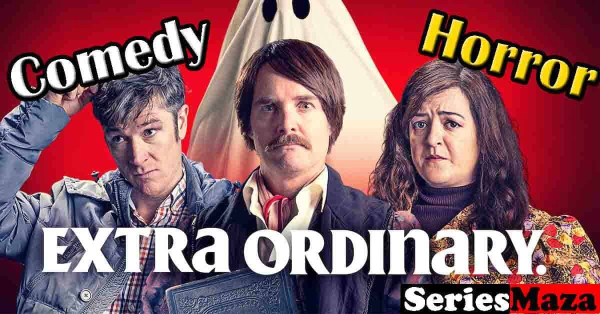 Extra Ordinary Netflix, Extra Ordinary Netflix review, Extra Ordinary Netflix cast, Extra Ordinary Netflix Watch Online, Extra Ordinary Netflix full movie, Extra Ordinary Netflix characters, Extra Ordinary Netflix imdb,
