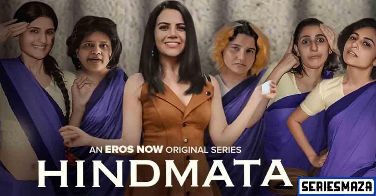 Hindmata web series, Hindmata web series cast, Hindmata web series Review, Hindmata web series watch online, Hindmata web series story, Hindmata web series episodes, Hindmata web series total episodes, Hindmata web series actress name,