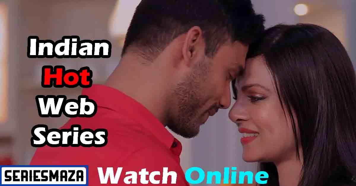 Indian hot web series episodes, Indian hot web series, Indian hot web series List, Adult web series,