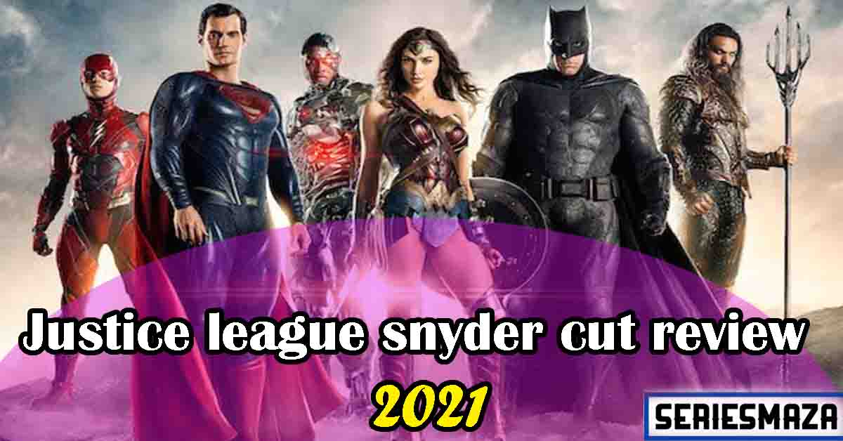 Justice league snyder cut review, justice league 2 , justice league movies, justice league film series, justice league series, justice league release date, justice league snyder cut release date, Justice league snyder cut review Hindi, justice league trailer, justice league Netflix, justice league cast, justice league full movie , justice league movies, justice league series, justice league release date,