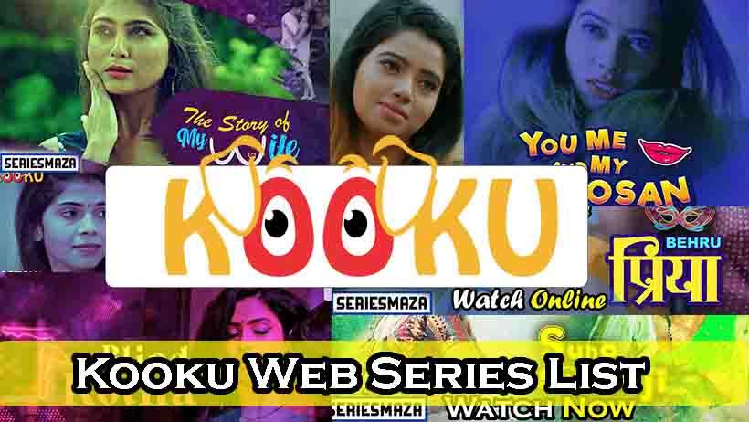 Kooku Web Series List, Kooku web series, Kooku original web series list, List of Kooku web series, Kooku original web series, Download Kooku web series, Kooku app web series list, Kooku web series list wiki, KOOKU Upcoming Movies, KOOKU web series all episodes list, KOOKU Upcoming web series,