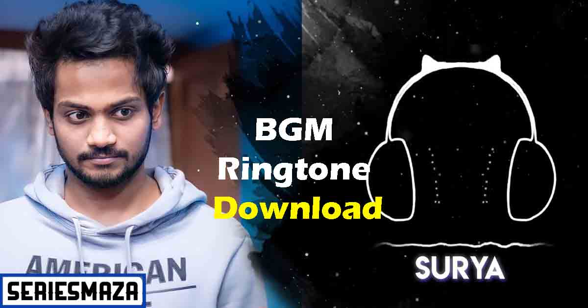 Surya Web Series BGM ringtone download, surya web series bgm download, surya web series cast, surya web series bgm, Surya Web Series BGM ringtone, Surya Web Series ringtones,