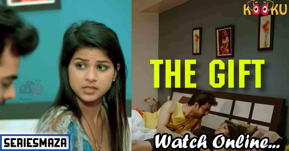 The Gift Web Series, The Gift Web Series online, The Gift Web Series kooku, The Gift Web Series Cast, The Gift Web Series Review, kooku web series,