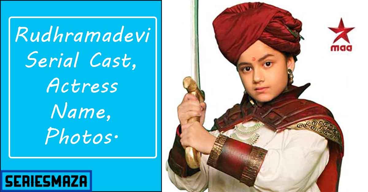 Rudhramadevi Serial Cast, Rudhramadevi serial, Rudramadevi serial star maa cast, Rudhramadevi serial cast names, Rudhramadevi serial Story, Rudhramadevi serial timing, Rudhramadevi serial actress names, Rudhramadevi serial telugu cast, Rudhramadevi serial heroine name, Rudhramadevi serial child artist name, Rudhramadevi serial wiki, Rudhramadevi serial characters names, Rudhramadevi serial real names, Rudhramadevi serial hero, Rudhramadevi serial cast and crew,